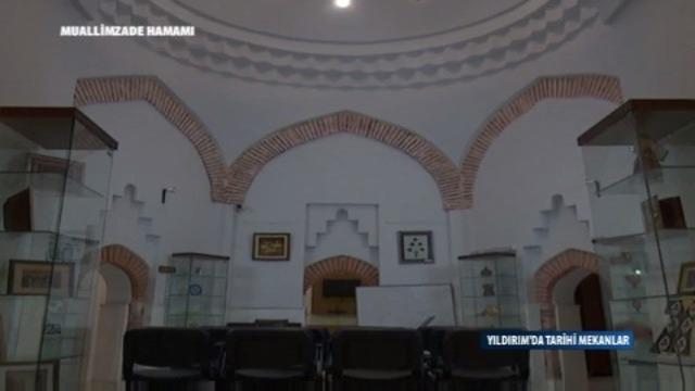 YILDIRIM'DA TARIHI MEKANLAR - KARADAVUT - MUALLIMZADE HAMAMI - INCIRLI HAMAMI