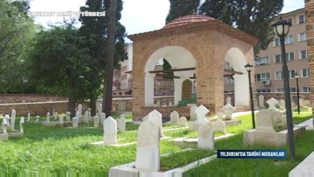 YILDIRIM'DA TARİHİ MEKANLAR - UMURBEY CAMİİ VE TÜRBESİ