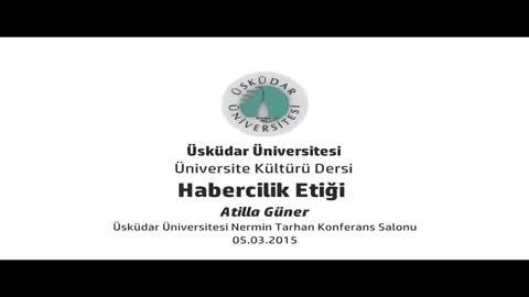 Habercilik Etiği Konferansı ( Atilla Güner )