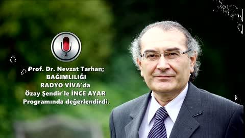 Bağımlılık ve beyin ilişkisini Prof. Dr. Nevzat Tarhan Radyo VİVA İnce Ayar programında anlattı.