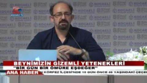 Beynimizin Gizemli Yeteneklerini Prof. Dr. Sinan Canan Kocaeli'nde Anlattı.