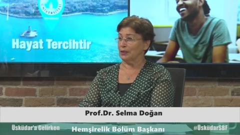 Üsküdar Üniversitesi Hemşirelik Bölüm Başkanı  Prof.Dr. Selma Doğan Hemşirelik bölümünü detaylıca konuştu
