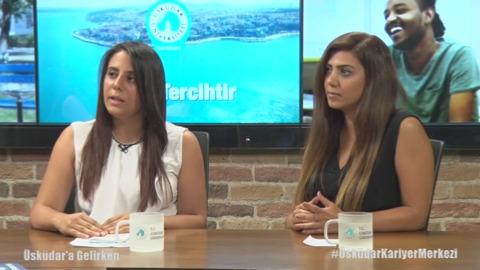 Üsküdar Üniversitesi - Dilara Erkul, Dilek Güneri - Üsküdar Üniversitesi Kariyer Olanaklarını anlattılar