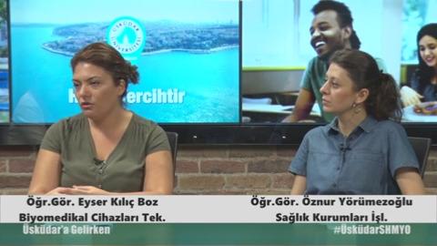 Üsküdar Üniversitesi  Öğr.Gör. Eyser Kılıç Boz ve Öğr Gör  Öznur Yörümezoğlu - Biyomedikal ve Cihaz Teknikleri, Sağlık Kurumları İşletmeleri programlarını anlattılar