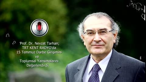 15 Temmuz Darbe Girişiminin Toplum Üzerindeki Etkisi Hala Sürüyor Mu? Tarhan TRT Radyo'da Değerlendirdi...