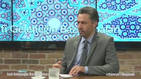 Sufi Geleneğin Bazı Simaları Uğur Canbolat, Doç.Dr. Osman Nuri Küçük #Cüneyd-i Bağdadi