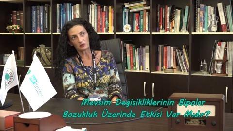 Prof.Dr. Sermin Kesebir Bipolar Bozukluğun Mevsimsel Etkilerini Anlatıyor