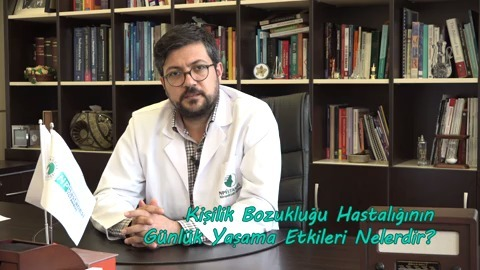 Uzman Dr. Mahir Yeşildal Kişilik Bozuklukları Hastalıklarının Tedavi İmkanlarını Anlatıyor
