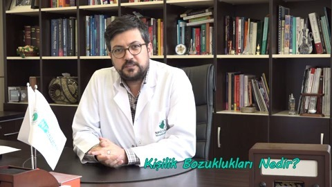 Uzman Dr. Mahir Yeşildal Kişilik Bozukluklarını Anlatıyor