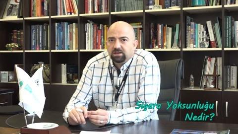 Yrd.Doç.Dr. Onur Noyan Sigara Yoksunluğunu Ve Hastanemizdeki Tedavi Olanaklarını Anlatıyor