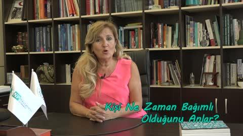 Prof.Dr. Nesrin Dilbaz Kişinin Ne zaman Bağımlı Olduğunu Anlatıyor.mp4