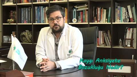 Uzman Dr. Mahir Yeşildal Kaygı Anksiyete Bozukluğunu Anlatıyor.mp4
