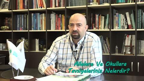Yrd.Doç.Dr. Onur Noyan Ailelere ve Okullara Tavsiyelerde Bulunuyor