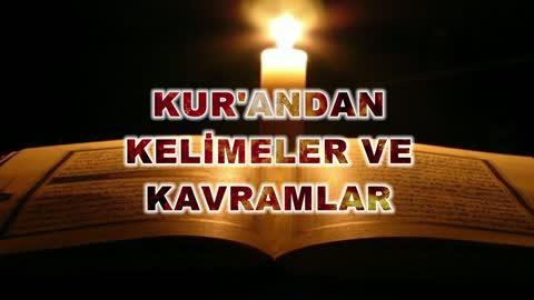 Kur'andan Kelimeler ve Kavramlar