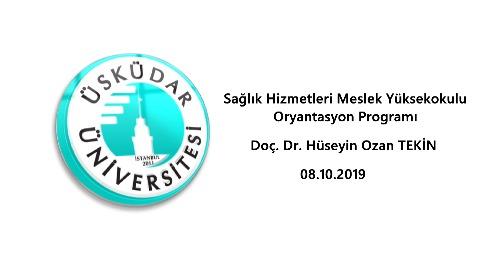 Sağlık Hizmetleri Meslek Yüksekokulu Müdür Doç. Dr. Hüseyin Ozan Tekin / Oryantasyon Konuşması