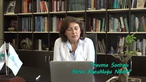 Yrd. Doç. Dr. Semra Baripoğlu Travma Sonrası Stres Bozukluğunu Anlatıyor