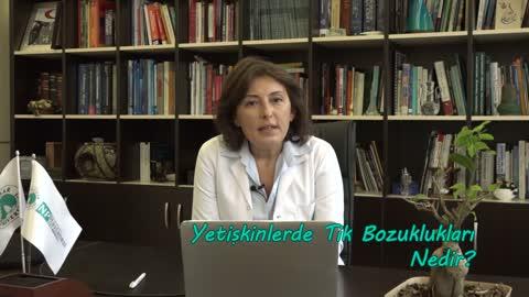 Yrd. Doç. Dr. Semra Baripoğlu Yetişkinlerdeki Tik Sorunları Hakkında Bilgilendiriyor.mp4
